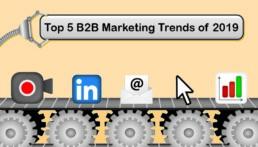 Top 5 B2B Marketing Trends 2019